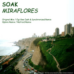 Xplore : Soak - Miraflores (xplore remix) is out with Underground Lessons / Greece